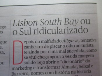 Almada, Seixal e Barreiro no editorial do jornal «Público»<br /> Lisbon South Bay ou o Sul ridicularizado<br />