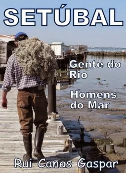 Na Casa da Baía  em Setúbal <br /> Rui Canas Gaspar lança «Gente do Rio Homens do Mar»